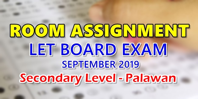 Room Assignment LET Board Exam September 2019 Secondary Level - Palawan