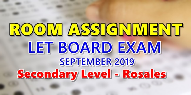 Room Assignment LET Board Exam September 2019 Secondary Level Rosales