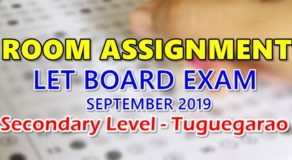 Room Assignment LET Board Exam September 2019 Secondary Level – Tuguegarao