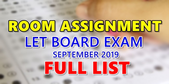 Room Assignments LET September 2019 Teachers Board Exam Full List