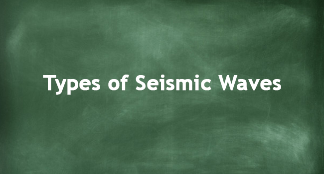 What Are The Types Of Seismic Waves? | Seismology