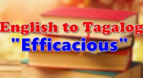 "TRANSLATE ENGLISH TO TAGALOG – ""Efficacious"""
