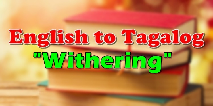 Translate English To Tagalog Withering