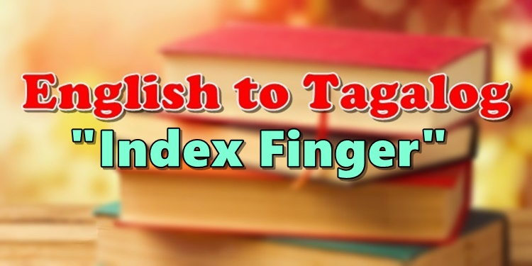 Tagalog Translator From English To Tagalog Index Finger