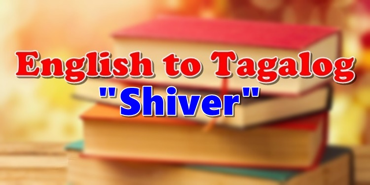 Tagalog Translator From English To Tagalog Shiver