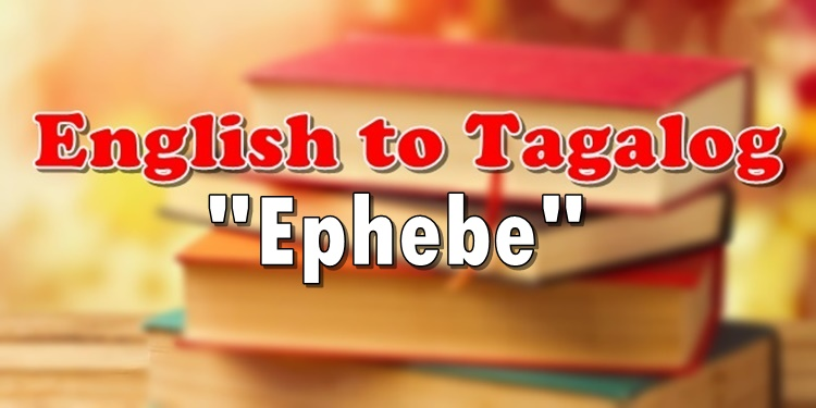 Translate English To Tagalog Ephebe