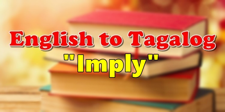 English To Tagalog Imply