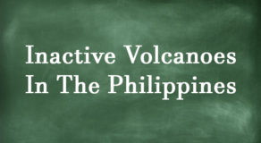 Examples Of The Following Inactive Volcanoes In The Philippines