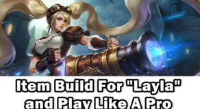"Mobile Legends Guide: How To Use ""Layla"" and Play Like A Pro"