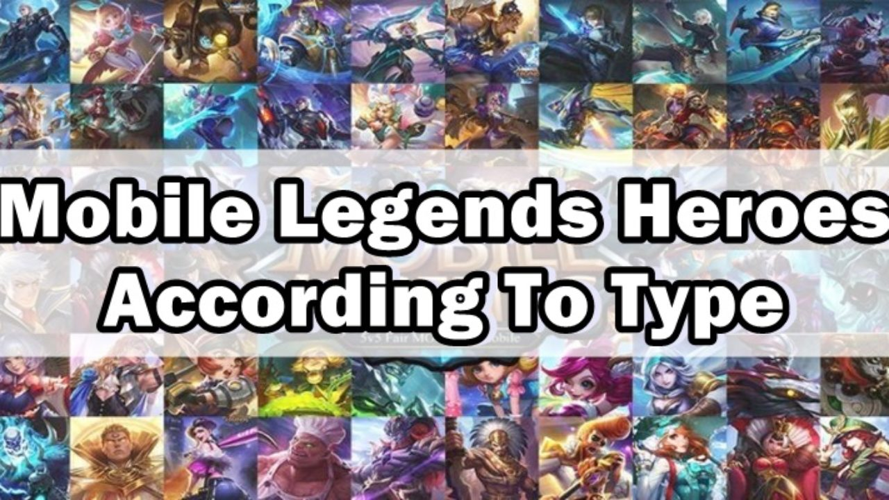 Mobile Legends Heroes According To Type (Gameru0027s Guide)