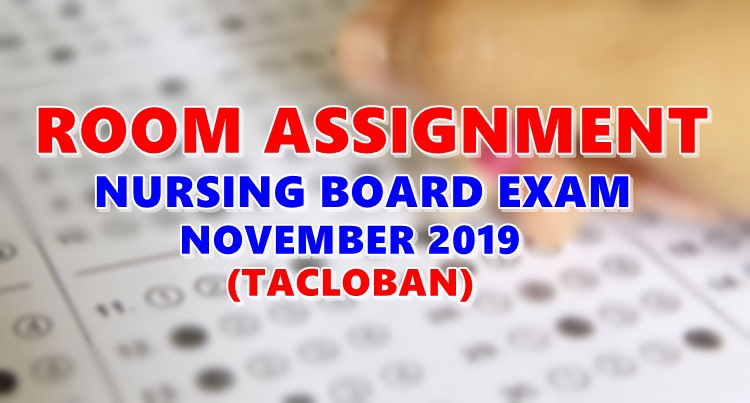 Room Assignment Nursing Board Exam November 2019 TACLOBAN