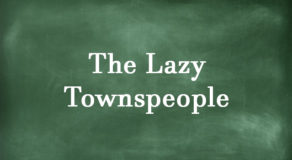 "Summary Of The Children's Story ""The Lazy Townspeople"""
