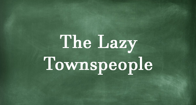 THE LAZY TOWNSPEOPLE
