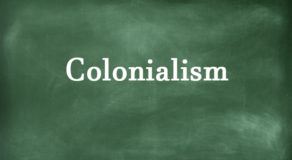 Colonialism – Meaning And The Three Nations Who Colonized Philippines