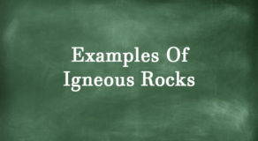 What Are The Examples Of Igneous Rocks? (Answer)