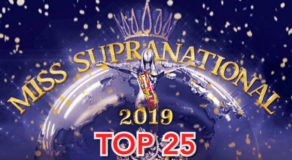 Miss Supranational 2019 Top 25 Finalists Finally Announced