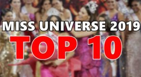 MISS UNIVERSE 2019: Top 10 Candidates Finally Announced
