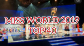 MISS WORLD 2019 Top 40 Candidates Finally Announced