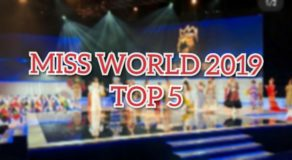 MISS WORLD 2019 Top 5 Candidates Finally Announced