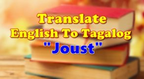 "TRANSLATE ENGLISH TO TAGALOG – ""Joust"""