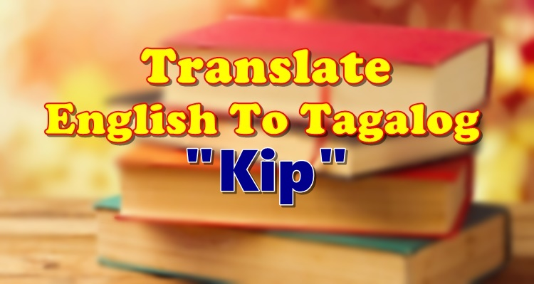 Translate English To Tagalog Kip