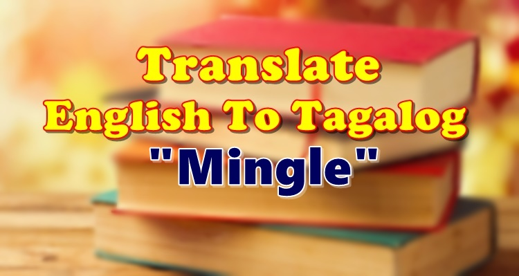 Translate English To Tagalog Mingle