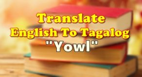 "TRANSLATE ENGLISH TO TAGALOG – ""Yowl"""