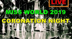 Miss World 2019 – Coronation Night (LIVE STREAMING)