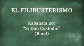 "Kabanata 20 El Filibusterismo – ""Si Don Custodio"" (BUOD)"