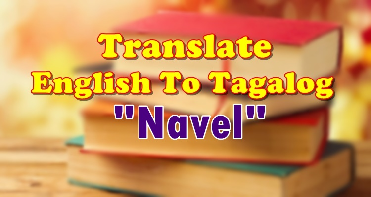 Translate English To Tagalog Navel