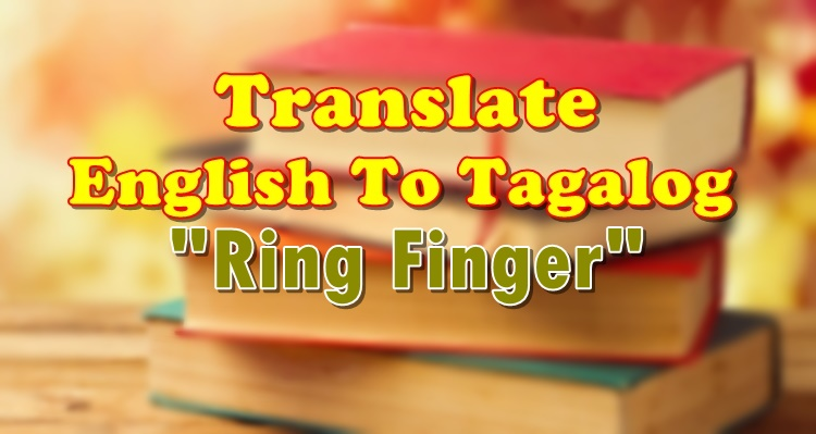 Translate English To Tagalog Ring Finger