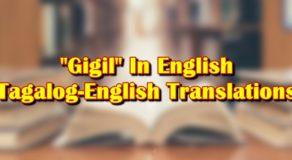 "Gigil In English: Tagalog-English Translation Of ""Gigil"""