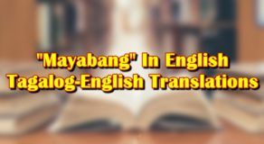 "Mayabang In English: Tagalog-English Translation Of ""Mayabang"""