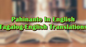 Pahinante In English: Tagalog-English Translations