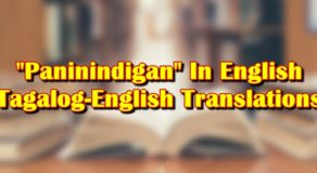 "Paninindigan In English: Tagalog-English Translation Of ""Paninindigan"""