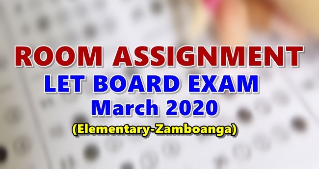 Room Assignment LET March 2020 Elementary-Zamboanga