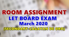 Room Assignments LET March 2020 Teachers Board Exam (Secondary-Cagayan de Oro)