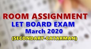 Room Assignments LET March 2020 Teachers Board Exam (Secondary-Catarman)