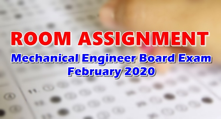 Room Assignment Mechanical Engineer Board Exam February 2020
