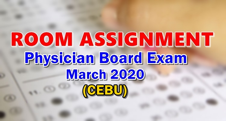 Room Assignment Physician Board Exam March 2020 CEBU