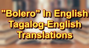 "Bolero In English: Tagalog To English Translation Of ""Bolero"""