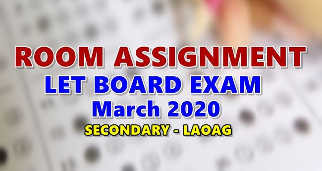 Room Assignments LET March 2020 Teachers Board Exam Secondary-LAOAG