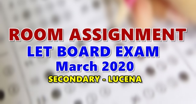 Room Assignments LET March 2020 Teachers Board Exam Secondary-LUCENA