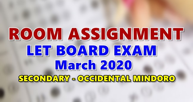 Room Assignments LET March 2020 Teachers Board Exam Secondary-OCCIDENTAL MINDORO