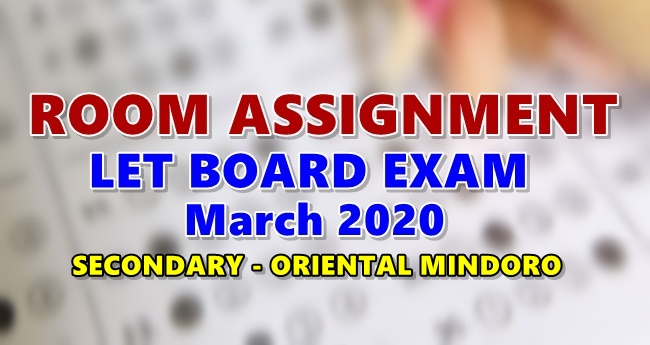Room Assignments LET March 2020 Teachers Board Exam Secondary-ORIENTAL MINDORO