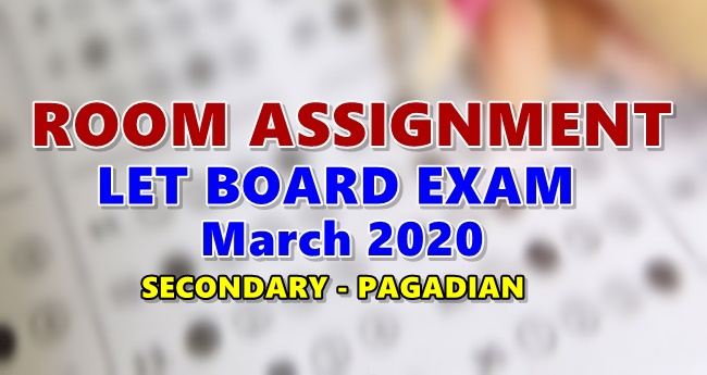 Room Assignments LET March 2020 Teachers Board Exam Secondary-PAGADIAN