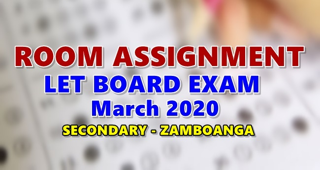 Room Assignments LET March 2020 Teachers Board Exam Secondary-ZAMBOANGA