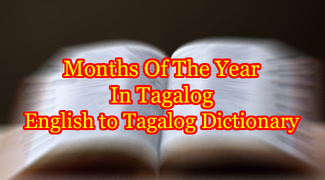 MONTHS OF THE YEAR IN TAGALOG