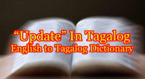Update In Tagalog – English To Tagalog Translations
