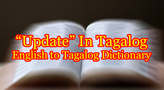 UPDATE IN TAGALOG